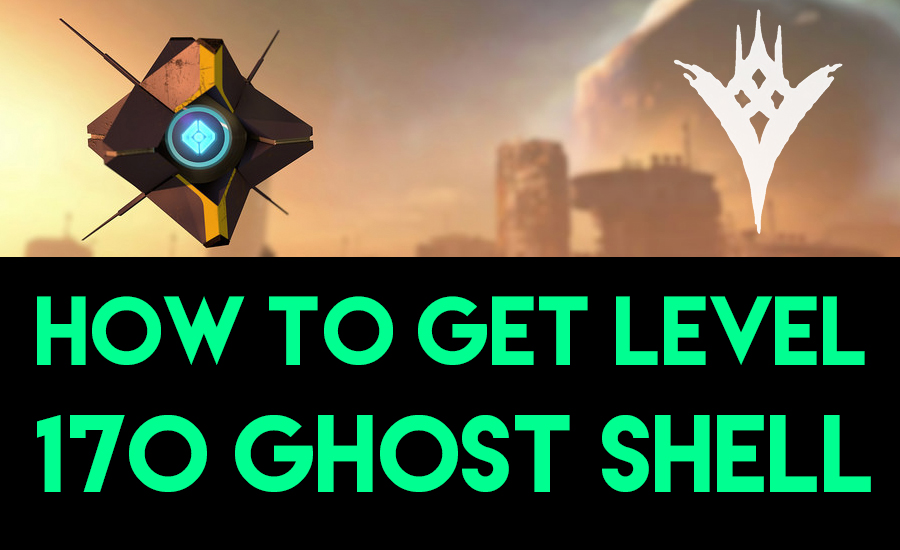 Taken-King-how-to-get-level-170-Ghost-Shell
