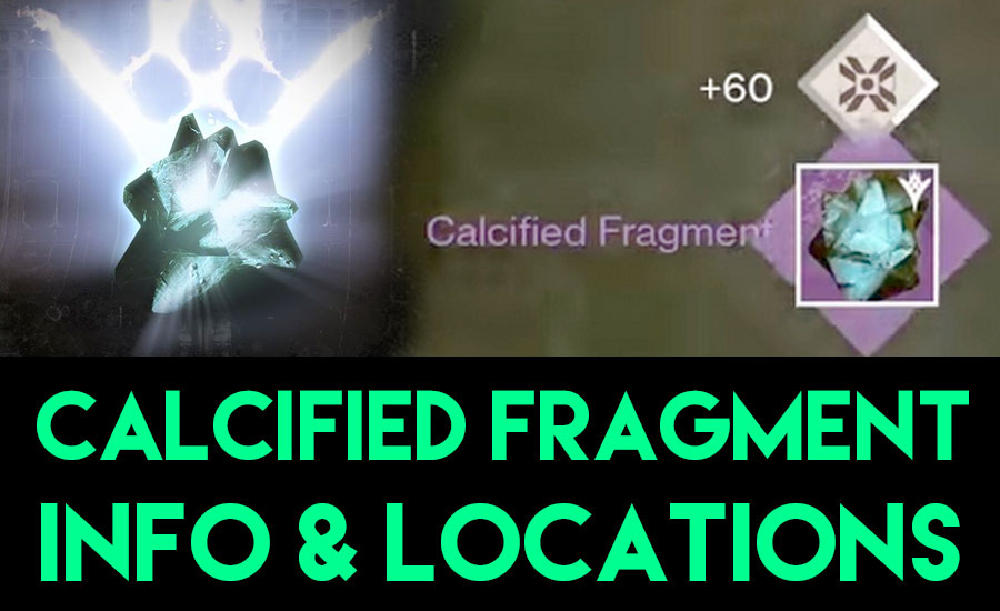 Destiny Calcified Fragment's Locations & Info